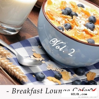 VA - Breakfast Lounge Cafe Vol 2 15 Good Morning Chillout and Downtempo Tracks (2015)