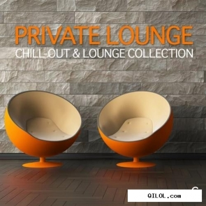 VA - Private Lounge Vol.6: Chill-Out & Lounge Collection (2012)