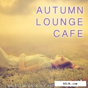 VA - Autumn Lounge Cafe Selected Chillout And Bar Sounds (2013)